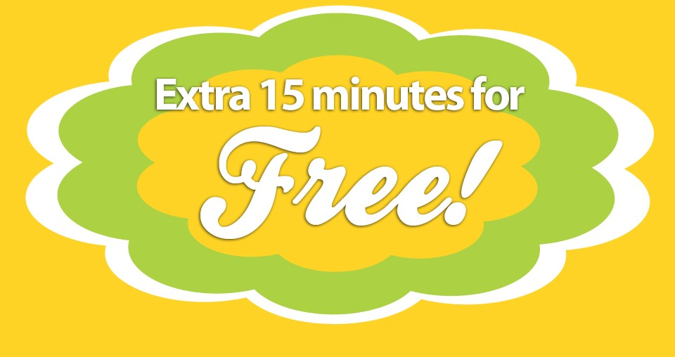 Extra 15 Minutes For Free!
